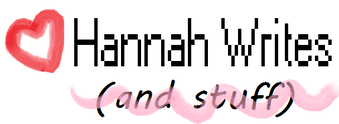 Hannah Writes (and stuff)